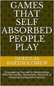 games that self absorbed people play