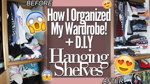 how i organized my closet wardrobe diy hanging shelves diy with zymon b