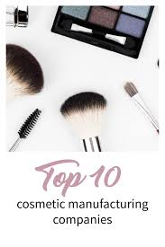 top cosmetic manufacturing panies list
