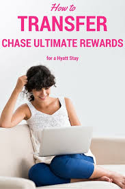 How To Transfer Chase Ultimate Rewards Points For A Hyatt