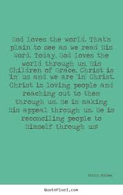 God Loves Us Quotes Stunning Mark McGee Picture Quotes God Loves The World That's Plain To See