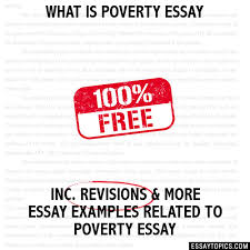is poverty essay what is poverty essay