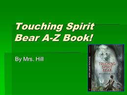 touching spirit bear a z book ppt video online touching spirit bear a z book