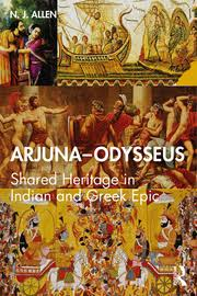 Arjuna–Odysseus: Shared Heritage in Indian and Greek Epic - 1st Edit