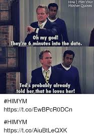 Himym Quotes 3 Amazing How I Met Your Mother Quotes Oh My God They're 24 Minutes Into The