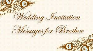 wedding invitation messages for brother Wedding Invitation Quotes For Brother Marriage Wedding Invitation Quotes For Brother Marriage #32 wedding invitation wording for brother's marriage