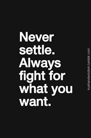 Never Settle Quotes Unique 48 Inspirational Never Settle Quotes Arts Inspirational Quotes