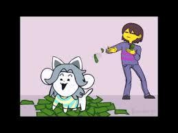 Undertale Temmie Get Money For Colege Youtube