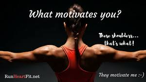 what motivates you to meet your fitness goals i that what motivates me changes constantly when motivation is running low no pun intended i have to look for things to keep me focused
