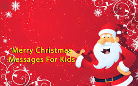Christmas For Kids Christmas Messages For Kids Happy Holidays