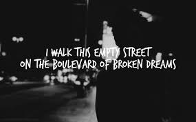 Boulevard Of Broken Dreams Quotes