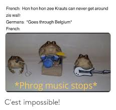 30.01.2020 · google translate french meme song music. French Hon Hon Hon Zee Krauts Can Never Get Around Zis Wall Germans Goes Through Belgium French Phrog Music Stops C Est Impossible Belgium Meme On Me Me