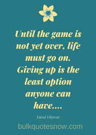 31 Inspirational Quotes About Never Giving Up On Life Bulkquotesnow