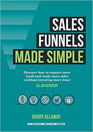 Amazon Book Charts Sales Uk Sales Funnels Made Simple Amazon Co Uk Barry Allaway
