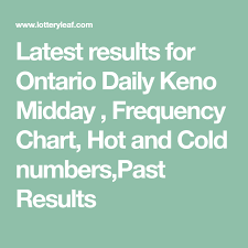Ontario Daily Keno Frequency Chart Latest Results For Ontario Daily Keno Midday Frequency