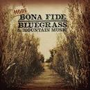 More Bona Fide Bluegrass and Mountain Music