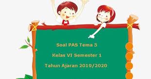 Materi dan jadwal tvri 4 januari 2021 kelas 1 2 3 4 5 6 sd. Soal Pas Uas Tema 5 Kelas 6 Semester 1 K13 Terbaru 2019 2020 Juragan Les