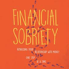 Financial Sobriety
