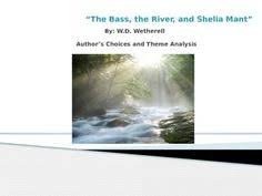 foreshadowing irony plot analysis and theme writing the the bass the river and sheila mant irony symbolism and theme