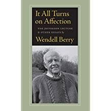 amazon co uk wendell berry books biography audiobooks it all turns on affection the jefferson lecture and other essays 1 sep 2012 by wendell berry