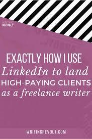 linkedin for lance writers exactly how i use linkedin to land linkedin for lance writers