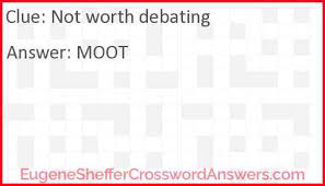 not worth debating answer