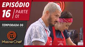 MASTERCHEF BRASIL (14/07/2019)   PARTE 1   EP 16