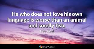 Good Morning Philippines Quotes Best Of Jose Rizal Quotes BrainyQuote