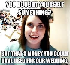 Funny Wedding Meme's, Videos, E-Cards ANYTHING!!! - Weddingbee via Relatably.com