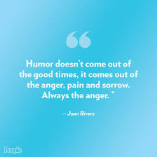 Quotes About Rivers Classy Famous Quotes Remembering Joan Rivers Humor Doesn't Come Out Of