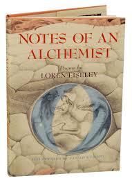 notes of an alchemist loren eiseley laszlo kubinyi eiseley