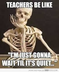 teachers be like im just gonna wait till its quiet. Wonderful Till Teachers Be Like Im Just Gonna Wait Till Its Quiet  Google Search On Teachers Be Like Im Just Gonna Wait Till Its Quiet Pinterest
