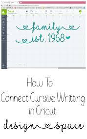 Design Cricut Com Download How To Connect Cursive Lettering In Cricut Design Space