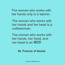 Francis Of Assisi Quotes New The Difference Between Craft And Art JOYFUL Scribblings