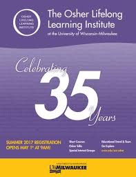 Osher Lifelong Learning Institute At Uwm Summer 2017 Catalog By