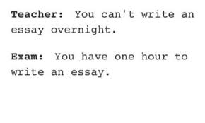 ✅ best memes about essay essay memes teacher humans of tumblr and exams teacher you can t write an essay overnight exam you have one hour to write an essay