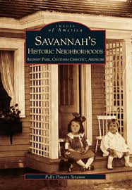 Savannah's Historic Neighborhoods: Ardsley Park, Chatham Crescent, Ardmore  by Polly Powers Stramm   Arcadia Publishing Books