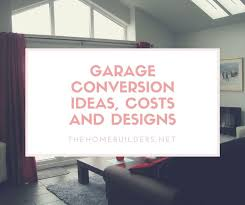Garage Conversion Ideas, Costs And Designs   Home Builders