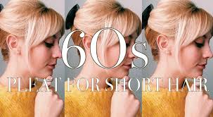 60s Hair Style how to 60s pleatup do for short hair youtube 3060 by wearticles.com