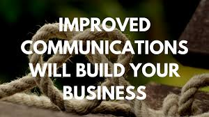 Improved Communications Will Build Your Business