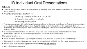 ib part iv iop individual oral presentations topics timeline  ib individual oral presentations rationale the aim is to give an incentive for students to develop