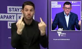 See more of dictator daniel andrews memes on facebook. Sign Language Interpreter Caught Doing A Very Offensive Gesture During Victoria S Coronavirus Update Daily Mail Online