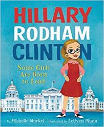 hillary rodham clinton some s are born to lead mice markel leuyen pham 9780062381224 amazon books