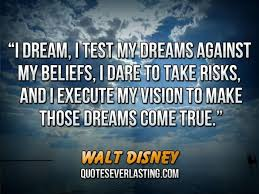 Dreams And Success Quotes Best of I Dream I Test My Dreams Against My Beliefs I Dare To Take Risks