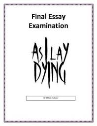 i lay dying essay topics as i lay dying essay topics