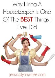 Why Hiring a Housekeeper Is One of the Best Things I Ever Did - Jessica  Lynn Writes