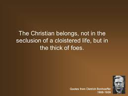Christian Brotherhood Quotes Best of Quotes From Dietrich Bonhoeffer A Remarkable Life Dietrich