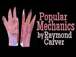 "carver s ""popular mechanics"" in the ap lit classroom used books  in a well organized essay explain how the author conveys his meaning be sure to consider structure diction setting and point of view"