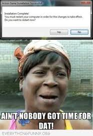 Aint nobody got time for that on Pinterest | Meme, Brown and Adam ... via Relatably.com