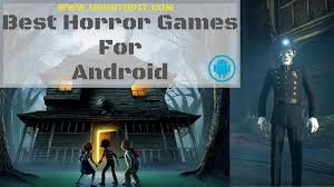 <b>Top</b> 20 <b>Best Horror</b> Games for Android That You Can Play Right Now